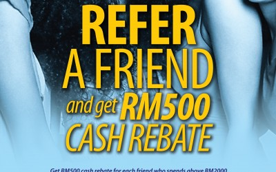 Refer A Friend & Get Cash Rebate RM500